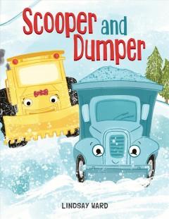 Scooper and Dumper by Ward, Lindsay.