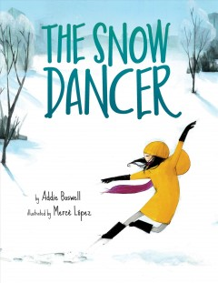 The snow dancer by Boswell, Addie K.