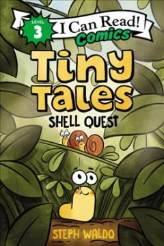 Tiny tales.  Shell quest by Waldo, Steph