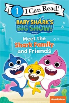Baby Shark's big show! : meet the Shark family and friends by West, Alexandra.