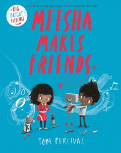 Meesha makes friends by Percival, Tom