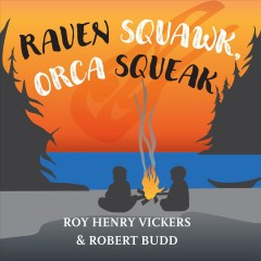 Raven squawk, orca squeak by Vickers, Roy Henry.