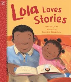 Lola loves stories by McQuinn, Anna.