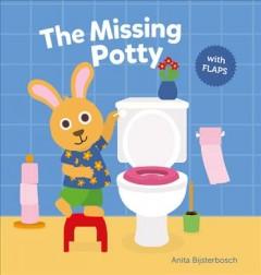 The Missing Potty by Bijsterbosch, Anita