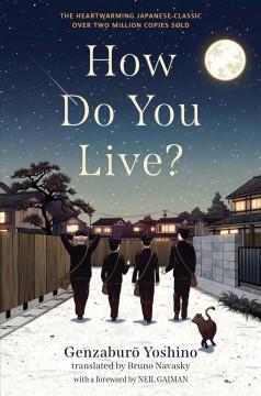 How Do You Live? by Yoshino, Genzaburo