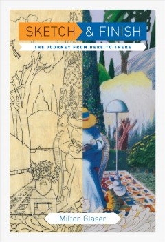 Sketch & finish : the journey from here to there by Glaser, Milton.