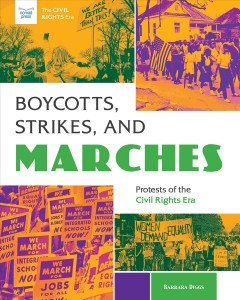 Boycotts, strikes, and marches : protests of the Civil Rights Era by Diggs, Barbara