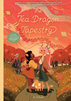 The Tea Dragon tapestry by O'Neill, Katie  (Cartoonist)