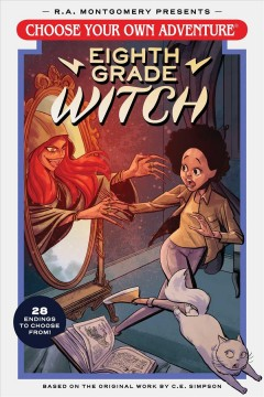 Choose your own adventure.  Eighth grade witch by