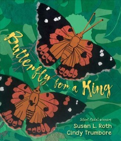 Butterfly for a king : saving Hawaiʻi's Kamehameha butterflies by Roth, Susan L.