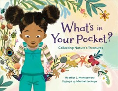 What's in your pocket? : collecting nature's treasures by Montgomery, Heather L.