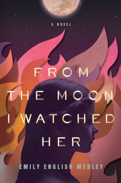 From the Moon I Watched Her by Medley, Emily English