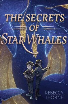 The Secrets of Star Whales by Thorne, Rebecca
