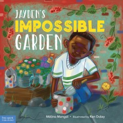 Jayden's impossible garden by Mangal, Mélina