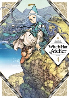 Witch hat atelier.   Volume 4 by Shirahama, Kamome