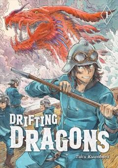 Drifting dragons.   Vol. 1 by Kuwabara, Taku
