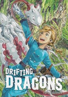Drifting dragons.   Vol. 3 by Kuwabara, Taku