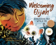 Welcoming Elijah : a Passover tale with a tail by Newman, Lesléa
