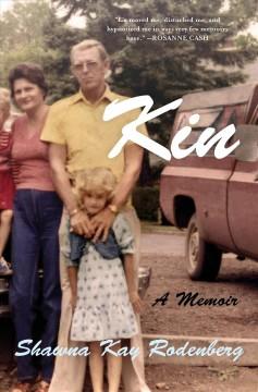 Kin : a memoir by Rodenberg, Shawna Kay