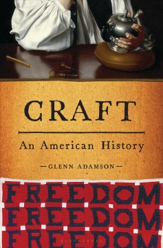 Craft : an American history by Adamson, Glenn