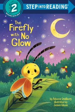 The firefly with no glow by Smallberg, Rebecca