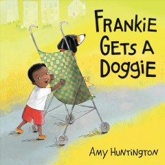 Frankie Gets a Doggie by Huntington, Amy