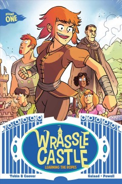 Wrassle Castle Book 1, 1: Learning the Ropes by Tobin, Paul