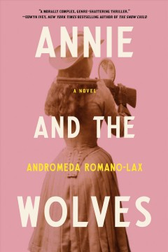 Annie and the wolves by Romano-Lax, Andromeda