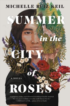 Summer in the city of roses by Keil, Michelle Ruiz