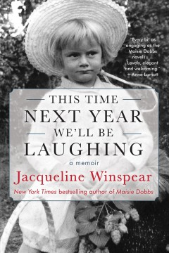 This time next year we'll be laughing  : a memoir by Winspear, Jacqueline