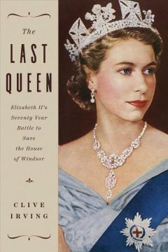 The last queen : Elizabeth II
