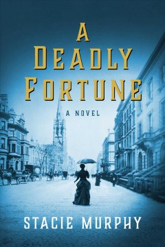 A deadly fortune by Murphy, Stacie