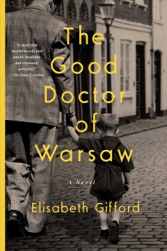 The good doctor of Warsaw : a novel by Gifford, Elisabeth.