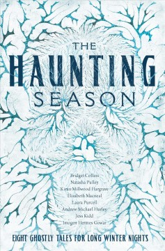 The Haunting Season: Eight Ghostly Tales for Long Winter Nights by Collins, Bridget