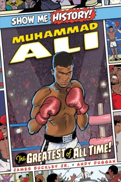 Muhammad Ali : the greatest of all time! by Buckley, James,  Jr.