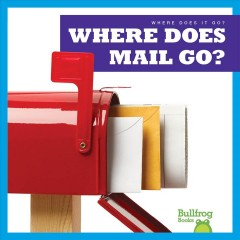 Where Does Mail Go? by Sterling, Charlie W.
