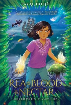 Rea and the Blood of the Nectar by Doshi, Payal