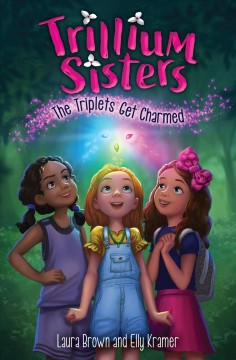 Trillium Sisters 1: The Triplets Get Charmed by Brown, Laura