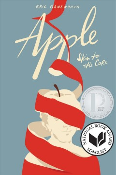 Apple skin to the core : a memoir in words and pictures by Gansworth, Eric L.