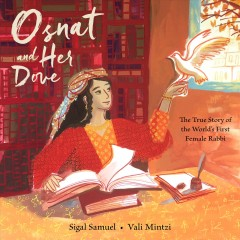 Osnat and her dove : the true story of the world's first female rabbi by Samuel, Sigal