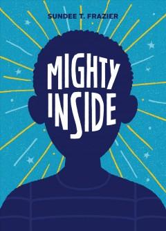 Mighty inside by Frazier, Sundee Tucker
