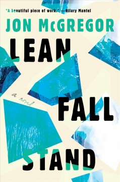 Lean Fall Stand : a novel by McGregor, Jon