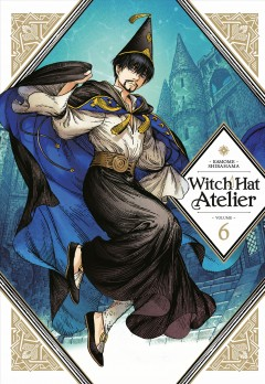 Witch hat atelier.   Volume 6 by Shirahama, Kamome