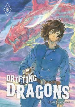 Drifting dragons.   Vol. 6 by Kuwabara, Taku