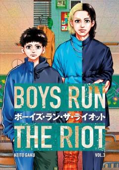 Boys run the riot.   3 by Gaku, Keito