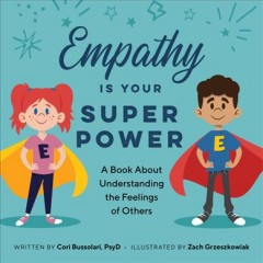 Empathy is your super power : a book about understanding the feelings of others by Bussolari, Cori