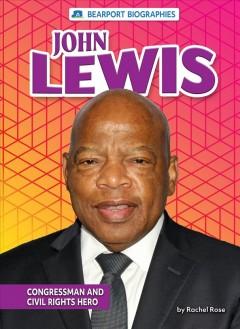 John Lewis : congressman and civil rights hero by Rose, Rachel