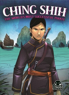 Ching Shih: The World's Most Successful Pirate by Leaf, Christina