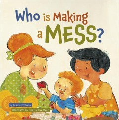 Who is making a mess? by D