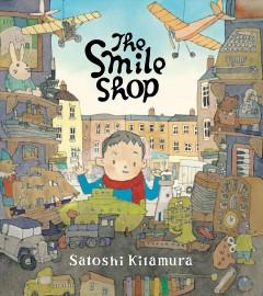 The Smile Shop by Kitamura, Satoshi